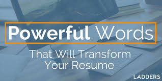 100 Best Resume Words by Powerful Phrases That Will Transform Your Resume Ladders