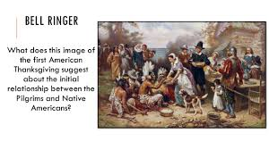 pilgrims on thanksgiving bell ringer what does this image of the first american