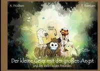 Der kleine Geier mit der großen Angst - Katja Wolfram, Bettina ... - cover