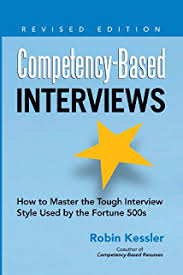 Amazon com  Competency Based Resumes  How To Bring Your Resume To     Competency Based Interviews  Revised Edition  How to Master the Tough Interview Style Used