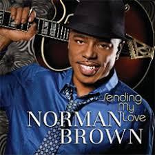 Norman Brown – Sending my Love   Jazz for me - norman-brown-sending-my-love