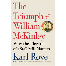 the triumph of william mckinley why the election of 1896 still