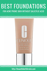 best foundations for acne prone skin without salicylic acid