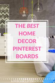 Home Interiors Uk Top 10 Pinterest Boards For Home Interiors Love Chic Living