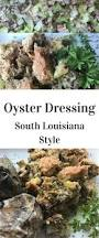 southern homemade dressing for thanksgiving the 25 best ideas about oyster dressing on pinterest oyster