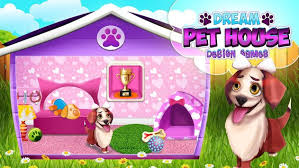 House Design Games App Dream Pet House Design Games Apk Download Free Entertainment App