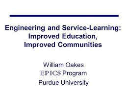 The Teaching Profession           Teachers   are the most responsible and     SlidePlayer Engineering and Service Learning  Improved Education  Improved Communities William Oakes EPICS Program Purdue