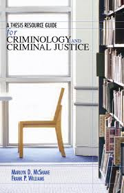 McShane  amp  Williams  Thesis Resource Guide for Criminology and     Pearson Higher Education