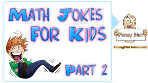 funny math jokes for kids children u0026 teachers part 2 youtube