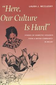 Cover of    Here  Our Culture Is Hard    The University of Texas Press