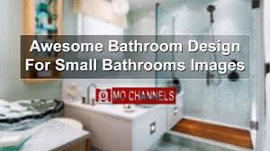 Home Design For Views Awesome Bathroom Design For Small Bathrooms Images Youtube