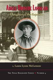 Adele Briscoe Looscan  Daughter of the Republic  by Laura Lyons McLemore        Pinterest