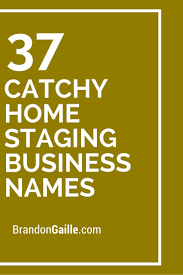 37 catchy home staging business names home staging