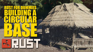 Home Design For Dummies Rust For Dummies How To Build A Circle Base Youtube