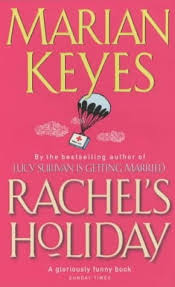 Rachel's Holiday. Marian Keyes. Shining Desk