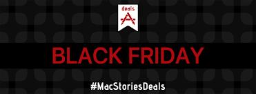 best black friday cyber deals macstoriesdeals black friday u0026 cyber monday 2016 the best deals