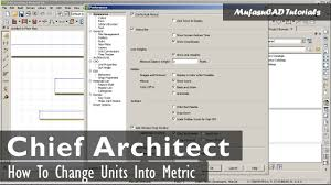chief architect change units to metric youtube