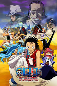One Piece Movie 8: The Desert Princess And The Pirates -One Piece: Episode of Alabaster - Sabaku no Ojou to Kaizoku Tachi
