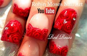 Robin Moses Nail Art by Robin Moses Nail Art Diy Easy Red Rose Nails Romantic Roses