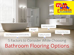 5 factors to consider while choosing bathroom flooring options