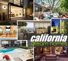 california dream homes sheer beauty and stunning designs for your
