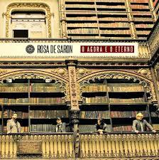 Rosa De Saron – O Agora E O Eterno