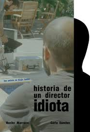 historia-de-un-director-idiota