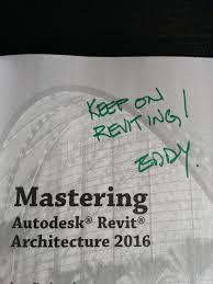mastering autodesk revit architecture 2016 u2026 u2026 how the love affair