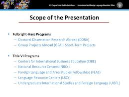 International and Foreign Language Education  IFLE  Grant Programs     SlidePlayer Scope of the Presentation     Fulbright Hays Programs     Doctoral Dissertation Research Abroad  DDRA
