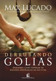 DERRUBANDO GOLIAS – MAX LUCADO