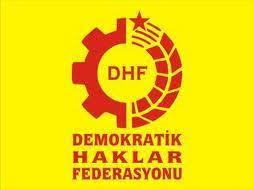 DHF'ye baskınlar kınandı