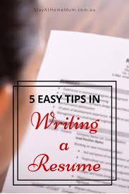 Resume Australia Examples by 5 Easy Tips To Help With Resume Writing Stay At Home Mum