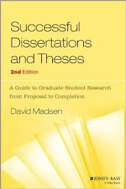 Successful Dissertations and Theses  A Guide to Graduate Student     Successful Dissertations and Theses  A Guide to Graduate Student Research from Proposal to Completion  David Madsen                 Amazon com  Books