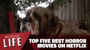 best horror movies on netflix october 2017 good horror movies