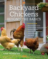 backyard chickens for sale backyard chickens beyond the basics lessons for expanding your