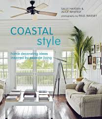 coastal style home decorating ideas inspired by seaside living