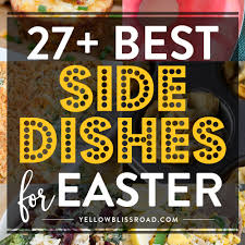 easter side dishes more than 50 of the best sides for easter dinner