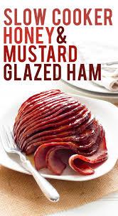 honey baked ham thanksgiving dinner slow cooker ham with honey mustard glaze wholefully