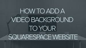 Squarespace by How To Add A Video Banner To Your Squarespace Website Youtube