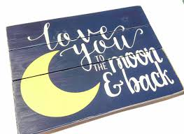 love you to the moon and back handmade pallet signs wood