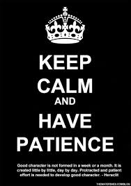 Calm and Have Patience