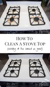 Clean Grease Off Kitchen Cabinets How To Really Clean A Stove Top Even All The Baked On Gunk