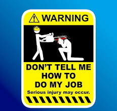 StreetFX Motorsport and Graphics     DONT TELL ME HOW TO DO MY JOB     StreetFX DONT TELL ME HOW TO DO MY JOB WARNING DECAL