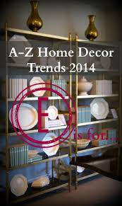 a z home decor trend 2014 etageres real houses of the bay area