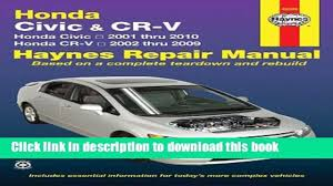 download honda civic 2001 2010 crv 2002 2009 haynes repair