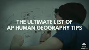 the ultimate list of ap human geography tips albert io