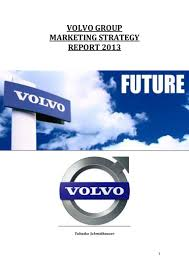 volvo group trucks report on volvo marketing strategy