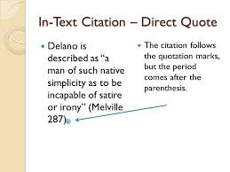 In Text Citation     Block Quote There are no quotation marks because the quote is