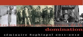"""sophiapol - Delphine Mondout. Enregistrements des séances du séminaire Sophiapol 2011-2012 :""""Les conceptions contemporaines de la domination"""" organisé par ... - Séminaire-domination-bandeau-2011.10.07"""