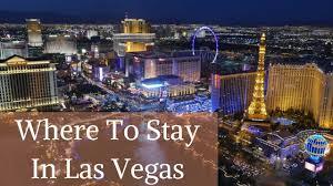 Best Buffet In Las Vegas Strip by Where To Stay In Vegas Best Hotels On The Las Vegas Strip Youtube
